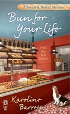 Bun for Your Life ebook by Karoline Barrett