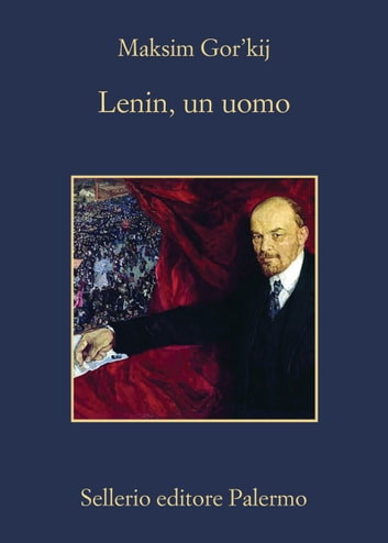 Lenin, un uomo ebook by Maksim Gor'kij