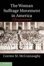 The Woman Suffrage Movement in America ebook by Corrine M. McConnaughy