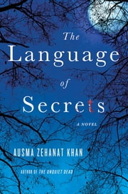 The Language of Secrets - A Novel ebook by Ausma Zehanat Khan