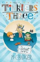 Tinklers Three: The Coolest Pool - The Coolest Pool ebook by M.C. Badger