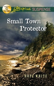 Small Town Protector ebook by Hope White