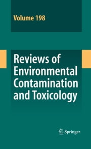 Reviews of Environmental Contamination and Toxicology 198 ebook by David M. Whitacre