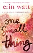 One Small Thing: the gripping new page-turner essential reading for 2018! ebook by Erin Watt