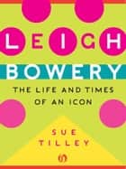 Leigh Bowery ebook by Sue Tilley