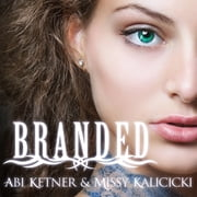 Branded audiobook by Abi Ketner, Missy Kalicicki