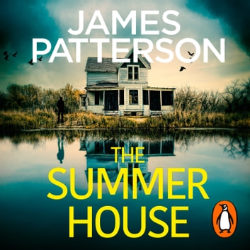 The Summer House - If they don't solve the case, they'll take the fall… audiobook by James Patterson