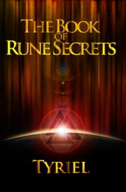 The Book of Rune Secrets - E-Book ebook by Tyriel