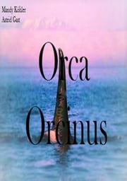 Orca Orcinus ebook by Mandy Köhler,Astrid Gast