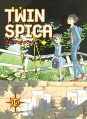 Twin Spica, Volume 15 ebook by Kou Yaginuma