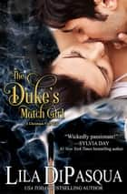The Duke's Match Girl ebook by Lila DiPasqua
