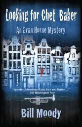 Looking for Chet Baker - An Evan Horne Mystery ebook by Bill Moody