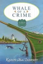 Whale of a Crime ebook by Karen MacInerney