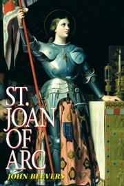 St. Joan of Arc ebook by John Beevers