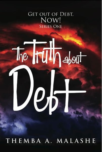 The Truth About Debt ebook by Themba A Malashe