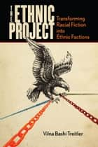 The Ethnic Project ebook by Vilna Bashi Treitler