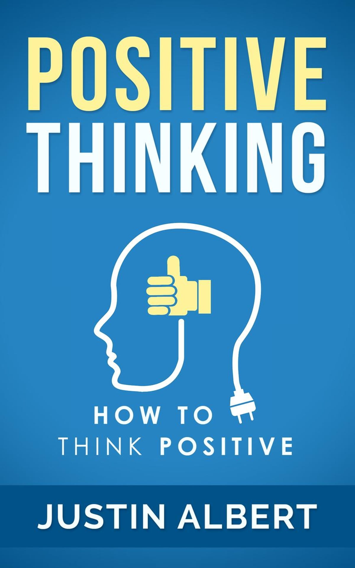 Positive Thinking: How To Think Positive - The Power of ...