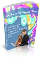 Achieve Blogging Buzz ebook by Bouzid Otmani