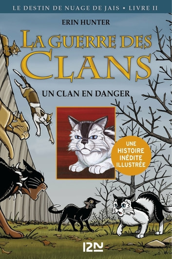 La guerre des Clans version illustrée cycle II - tome 2 - Un clan en danger eBook by Erin HUNTER