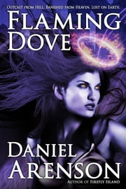 Flaming Dove ebook by Daniel Arenson