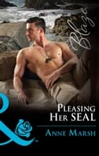 Pleasing Her Seal (Mills & Boon Blaze) (Uniformly Hot!, Book 64) ebook by Anne Marsh