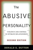The Abusive Personality, Second Edition ebook by Donald G. Dutton