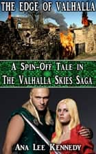 The Edge of Valhalla - A Spin-Off Tale featuring Sir Hestbone, the Dwarves' Captain of War ebook by Ana Lee Kennedy