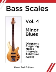 Bass Scales Vol. 4 - Minor Blues ebook by Kamel Sadi