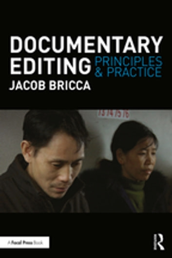 Documentary Editing - Principles & Practice ebook by Jacob Bricca