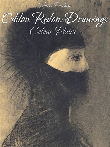 Odilon Redon: Drawings Colour Plates ebook by Maria Peitcheva