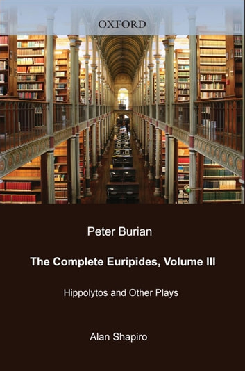 The Complete Euripides - Volume III: Hippolytos and Other Plays ebook by Euripides
