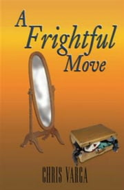 A Frightful Move ebook by Chris Varga