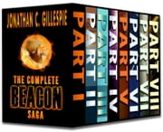 The Complete Beacon Saga ebook by Jonathan C. Gillespie