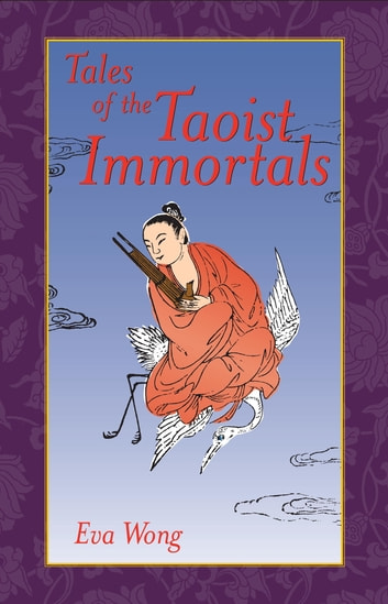 Tales of the Taoist Immortals ebook by Eva Wong