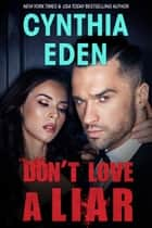 Don't Love A Liar ebook by