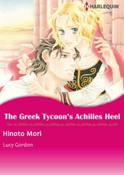 The Greek Tycoon's Achilles Heel (Harlequin Comics) - Harlequin Comics ebook by Lucy Gordon,Hinoto Mori