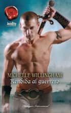 Rendida al guerrero ebook by Michelle Willingham