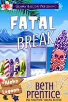 Fatal Break ebook by Beth Prentice