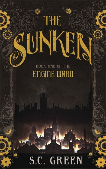 The Sunken - a dark steampunk tale ebook by S C Green