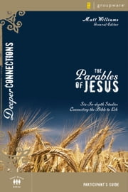 The Parables of Jesus Participant's Guide ebook by Matt Williams