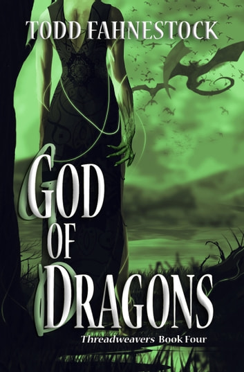 God of Dragons ebook by Todd Fahnestock