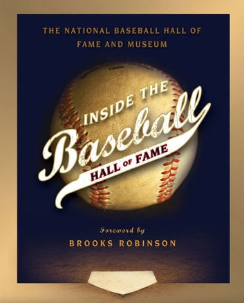 Inside the Baseball Hall of Fame ebook by National Baseball Hall of Fame and Museum