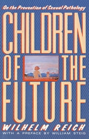Children of the Future - On the Prevention of Sexual Pathology ebook by Wilhelm Reich,Derek Inge