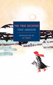 The True Deceiver ebook by Ali Smith,Thomas Teal,Tove Jansson