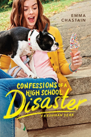 Confessions of a High School Disaster ebook by Emma Chastain