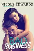 Bad Business - A Bad Boys of Sports Novel ebook by Nicole Edwards
