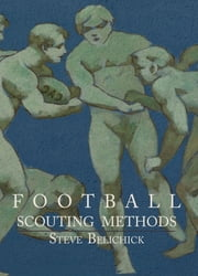 Football Scouting Methods ebook by Steve Belichick
