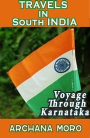 Travels in South India ebook by Archana Moro
