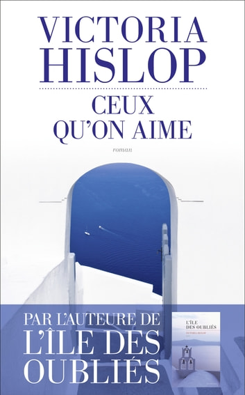 Ceux qu'on aime eBook by Victoria HISLOP