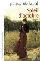 Soleil d'octobre ebook by Jean-Paul Malaval